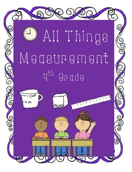 All Things Measurement-4th Grade!