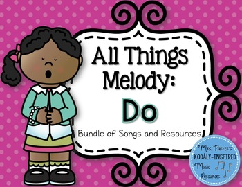 All Things Melody: Do (Bundle of Songs and Resources)