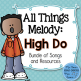 All Things Melody: High Do (Bundle of Songs and Resources)