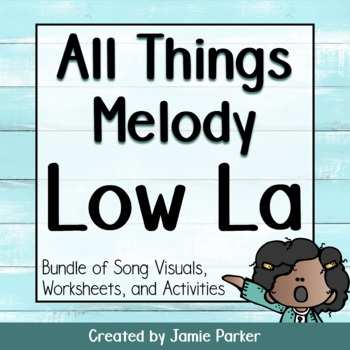 All Things Melody: Low La (Bundle of Songs and Resources)
