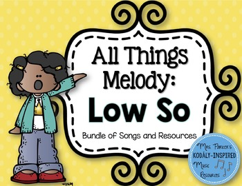 All Things Melody: Low So (Bundle of Songs and Resources)