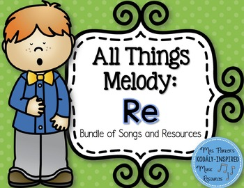 All Things Melody: Re (Bundle of Songs and Resources)