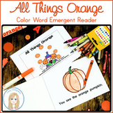All Things Orange Color Words Emergent Reader