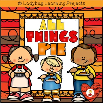 All Things Pie  (Ladybug Learning Projects)