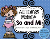 All Things Melody: So and Mi (Bundle of Songs and Resources)