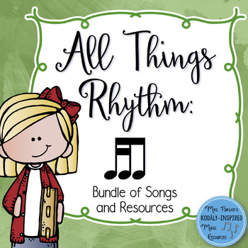 Rhythm Bundle: All Things Tika-Ti (Collection of Songs and Resources)