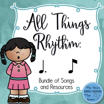 Rhythm Bundle: All Things Tom Ti (Collection of Songs and Resources)