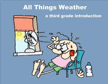All Things Weather - A Third Grade PowerPoint Introduction