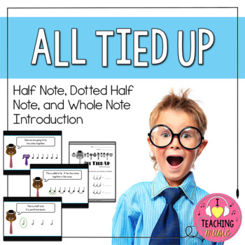 All Tied Up - Half Note, Dotted Half Note, and Whole Note Introduction