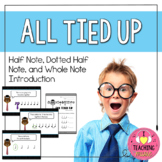 All Tied Up - Half Note, Dotted Half Note, and Whole Note