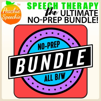 Speech Therapy: The Ultimate No Prep Bundle