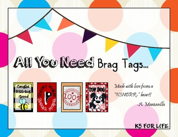 All You Need Brag Tags