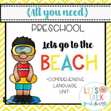 All You Need Preschool Unit-Let's Go to the Beach Summer L