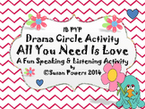 All You Need is Love Valentines Drama Circle Activity