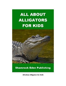 All about Alligators for Kids