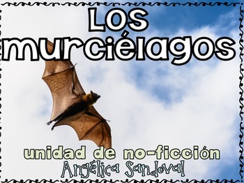 Murciélagos All About BATS Non Fiction Unit in Spanish