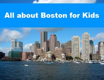 All about Boston for Kids Powerpoint Presentation
