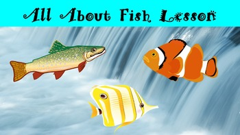 All about Fish Lesson with Power Point, Worksheet, and Cre