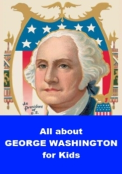 All about George Washington for Kids