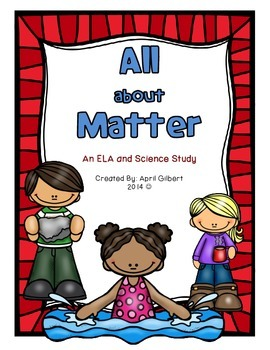 All about Matter! An integrated ELA and Science Pack