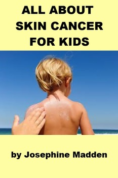 All about Skin Cancer for Kids