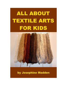 All about Textile Arts for Kids