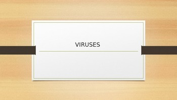 All about Viruses - classification, structure, disease
