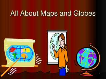 All about maps and globes