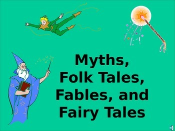 All in One PowerPoint!  Fables, Myths, Folktales, & Fairytales!