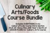 Culinary Arts/Foods Course BUNDLE + 25 Bonus Files & Lesson Plans