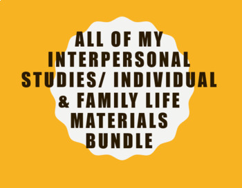 All my Interpersonal Studies/Individual and Family Life Fi