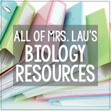 Science with Mrs. Lau's Biology Teacher Resources Bundle: All of Them!