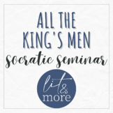 All the King's Men Socratic Seminar