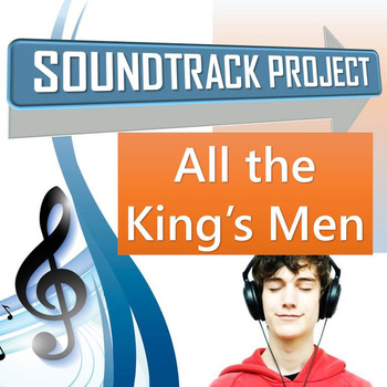All the King's Men Soundtrack Project