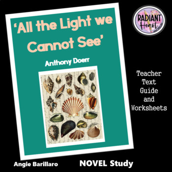 All the Light we Cannot See Anthony Doerr Teacher Study Guide & Worksheets