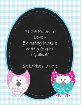 All the Places to Love - Adding Details in Writing Graphic Organizer