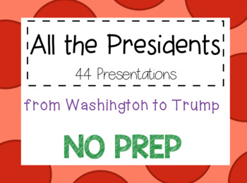 All the Presidents: Slideshows for Each NO PREP!