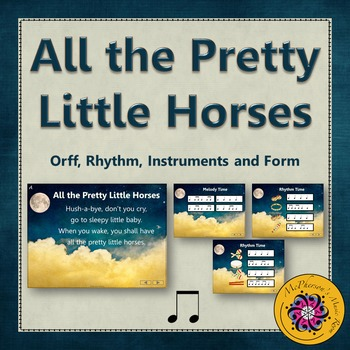 All the Pretty Little Horses: Orff, Rhythm, Instruments and Form
