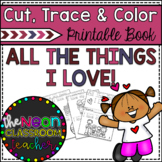 """All the Things I Love"" Cut, Trace & Color Printable Book!"