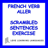 French Verb ALLER Sentence Building Exercise