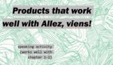 works w/ Allez, Viens! 1, Chapter 1-2 speaking activity