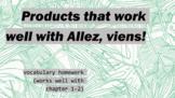 works w/ Allez, Viens! 1, Chapter 1-2 vocabulary homework