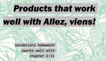 works w/ Allez, Viens! 1, Chapter 2-1 : vocabulary homework