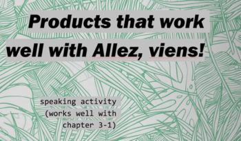 works w/ Allez, Viens! 1, Chapter 3-1 : speaking activity