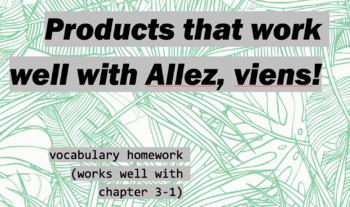 works w/ Allez, Viens! 1, Chapter 3-1 : vocabulary homework