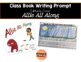 Allie All Along Class Book Writing Prompt, Editable Cover
