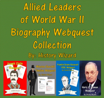 Allied Leaders of World War II Biography Webquest Collection