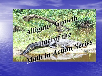 Alligator Growth: part of the Math in Action Series