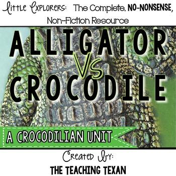 Alligator vs. Crocodile:  A Non-Fiction Crocodilian Unit