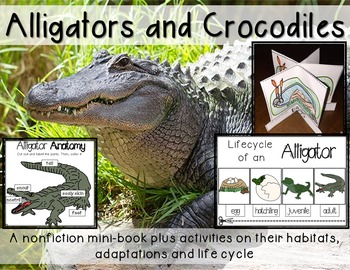 Alligators and Crocodiles Minibook on habitats, life cycle and adaptations